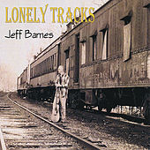 Lonely Tracks by Jeff Barnes