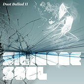 Play & Download Dust Ballad II by Silicone Soul | Napster