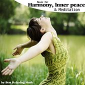 Music for Harmony, Inner Peace and Meditation by Best Relaxing Music