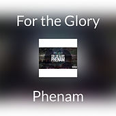 For the Glory(Reloaded) by Phenam