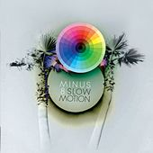 Play & Download Slow Motion by Minus 8 | Napster