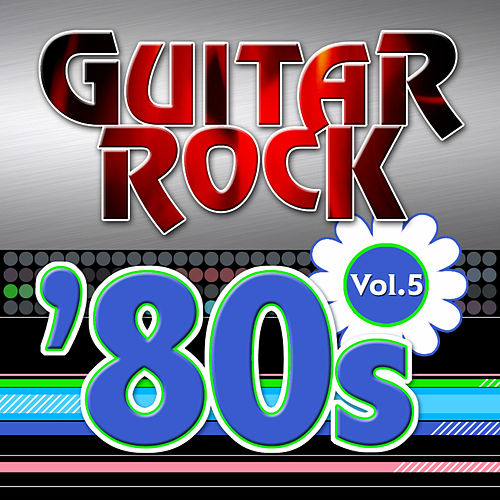 Guitar Rock 80s Vol.5 by KnightsBridge