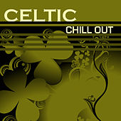 Celtic Chill Out by Various Artists