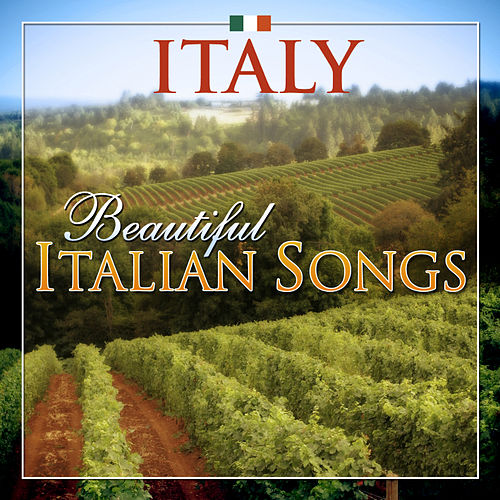 Italy - Beautiful Italian Songs by Various Artists