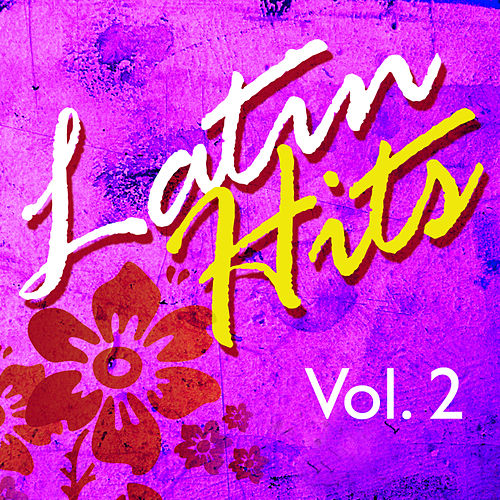 Play & Download Latin Hits Vol.2 by Various Artists | Napster