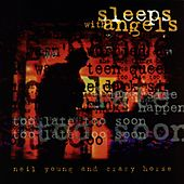 Play & Download Sleeps With Angels by Neil Young | Napster
