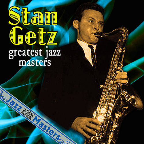 Play & Download Greatest Jazz Masters by Stan Getz | Napster