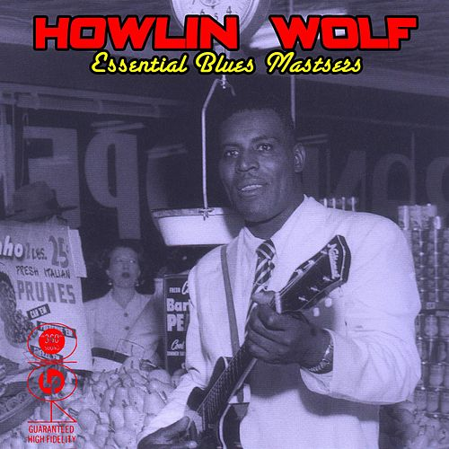 Play & Download Essential Blues Masters by Howlin' Wolf | Napster