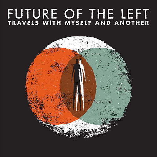 Travels With Myself and Another by Future Of The Left
