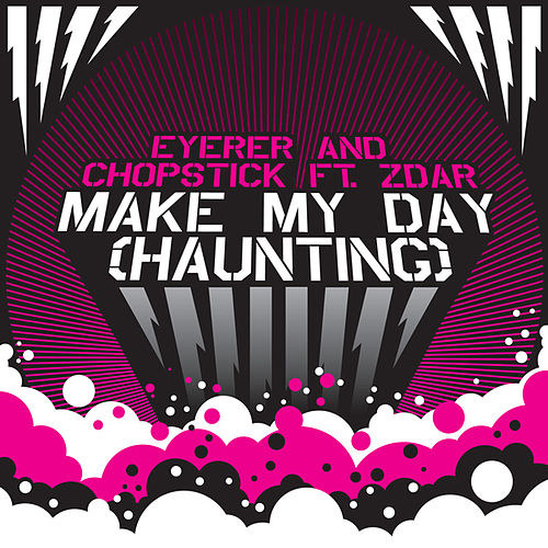 Make My Day (Haunting) by Zdar