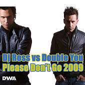 Play & Download Please Don't Go 2009 by DJ Ross | Napster