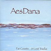 Play & Download Far Coasts... & Lost Tracks by Aes Dana | Napster
