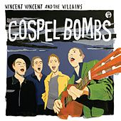 Play & Download Gospel Bombs by Vincent Vincent And The Villains | Napster