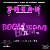 Boom Boom Boom - Girl U Got That by Freak Nasty