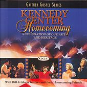 Play & Download Kennedy Center Homecoming: A Celebration Of Our... by Bill & Gloria Gaither | Napster