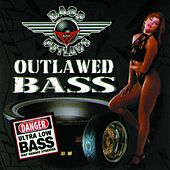 Play & Download Outlawed Bass by Bass Outlaws | Napster