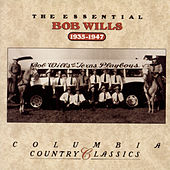 Play & Download The Essential Bob Wills 1935-1947 by Bob Wills & His Texas Playboys | Napster
