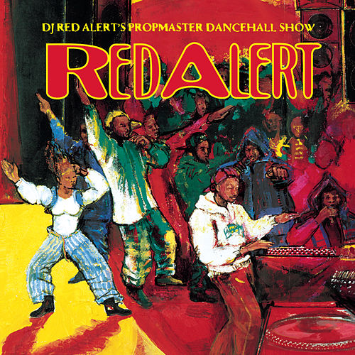 DJ Red Alert's Propmaster Dancehall Show by Various Artists