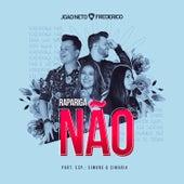 Rapariga Não (Ao Vivo) by João Neto & Frederico