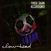 Play & Download Clownhead by Those Darn Accordions! | Napster
