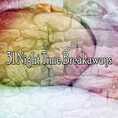 31 Night Time Breakaways by Deep Sleep Relaxation
