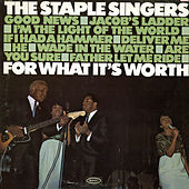 For What It's Worth by The Staple Singers