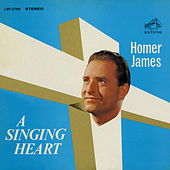 A Singing Heart by Homer James