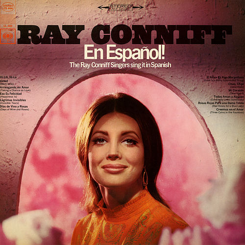 En Español! The Ray Conniff Singers Sing It In Spanish de Ray Conniff