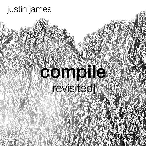 Compile [revisited] by Justin James