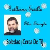 Soledad (Cerca de Ti) by Guillermo Sevilla