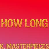 How Long (Originally Performed by Charlie Puth) [Karaoke Instrumental] by K. Masterpieces