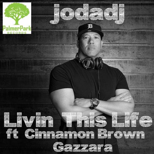 Livin' This Life (feat. Jodadj & Cinnamon Brown) by Jodadj