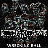 Wrecking Ball by Nick Hawk
