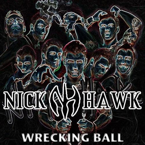 Wrecking Ball by Nick Hawk