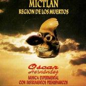 Mictlan: Región de los Muertos de Oscar Hernández