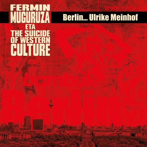 Berlin - Ulrike Meinhof by Fermin Muguruza