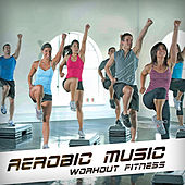 Aerobic Music by Workout Fitness