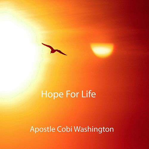 Hope for Life by Apostle Cobi Washington