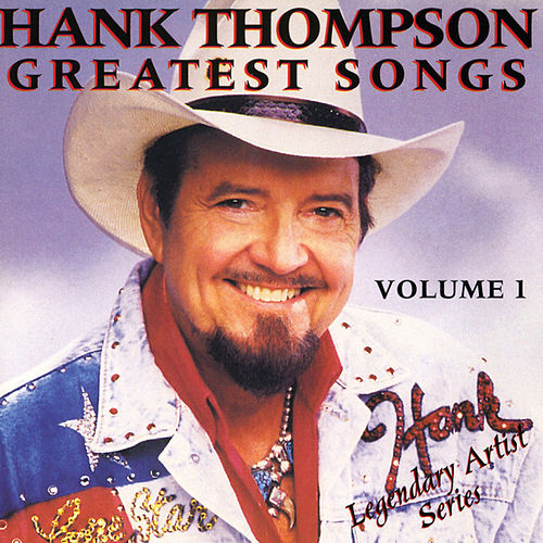 Play & Download Greatest Songs Vol. 1 by Hank Thompson | Napster