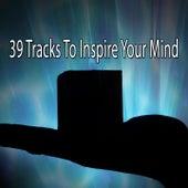 39 Tracks To Inspire Your Mind de Meditação e Espiritualidade Musica Academia
