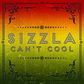 Cant Cool by Sizzla