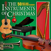 The Instruments of Christmas: 50 Must-Have Christmas Classics by Various Artists