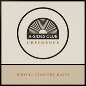 Who'll Stop The Rain by A-Sides Club