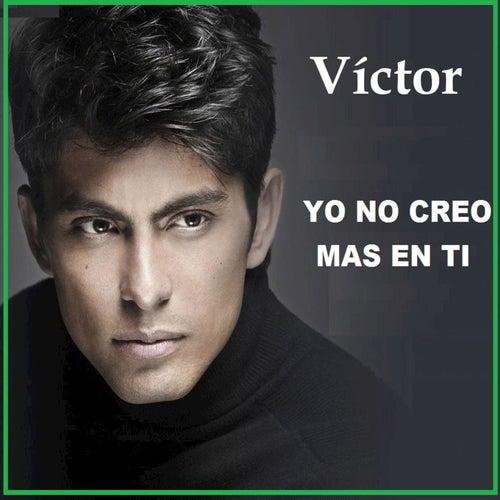 Yo No Creo Mas En Ti de Victor