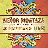 Plays Sgt. Peppers Live by Señor Mostaza