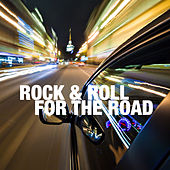 Rock & Roll For The Road by Various Artists