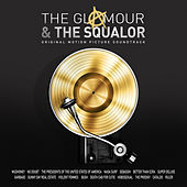 The Glamour & The Squalor (Original Motion Picture Soundtrack) by Various Artists