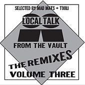 Local Talk From The Vault The Remixes, Vol. 3 - EP by Various Artists