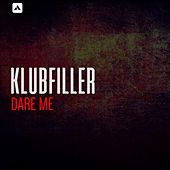 Dare Me by Klubfiller