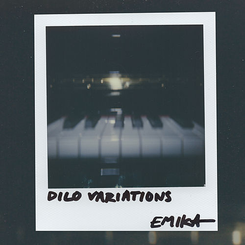 Dilo Variations by Emika